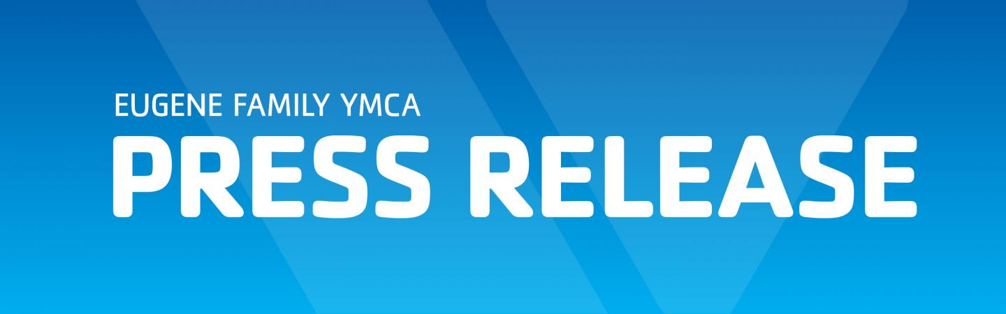 Eugene Family YMCA Press Release